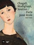 Pascale Samuel - Chagall, Modigliani, Soutine... Paris pour école - 1905-1940.
