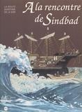 Bibliothèque nationale de Fran et  Musée de la Marine - À la rencontre de Sindbad : la route maritime de la soie - Musée de la marine, Paris, 18 mars-15 juin 1994.