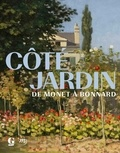 Mathias Chivot et Cyrille Sciama - Côté jardin - De Monet à Bonnard.