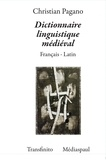 Christian Pagano - Dictionnaire linguistique médiéval - Français-latin.