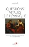 Ermes Ronchi - Questions vitales de l'Evangile - Méditations proposées au pape François et à la Curie Romaine.