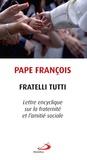Pape François - Fratelli Tutti - Lettre encyclique sur la fraternité et l'amitié sociale.