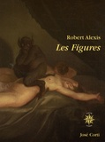 Les figures / Robert Alexis | Alexis, Robert (1956-....)