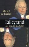 Michel de Decker - Talleyrand, les beautés du diable.