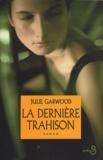 La Dernière trahison / Julie Garwood | Garwood, Julie. Auteur
