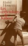 Les Cerfs-volants de Kaboul / Khaled Hosseini | Hosseini, Khaled (1965-....). Auteur