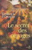 Frédérick d' Onaglia - Le secret des cépages.