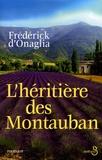 Frédérick d' Onaglia - L'héritière des Montauban.