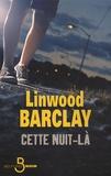 Linwood Barclay - Cette nuit-là.