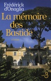 Frédérick d' Onaglia - La mémoire des Bastide.