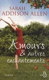 Amours & autres enchantements / Sarah Addison Allen   Allen, Sarah A.