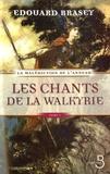 Edouard Brasey - Les Chants de la Walkyrie Tome 1 : La malédiction de l'anneau.