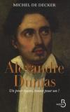 Michel de Decker - Alexandre Dumas - Un pour toutes, toutes pour un !.