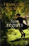 Sans regrets / Françoise Bourdin | Bourdin, Françoise (1952-....)