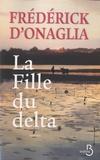 Frédérick d' Onaglia - La fille du delta.