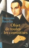 Françoise Bourdin - Objet de toutes les convoitises.