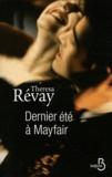 Dernier été à Mayfair / Theresa Révay | Révay, Thérésa (1965-....). Auteur