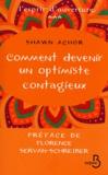 Shawn Achor - Comment devenir un optimiste contagieux.