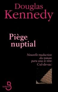 Douglas Kennedy - Piège nuptial.