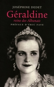 Joséphine Dedet - Géraldine, reine des Albanais.