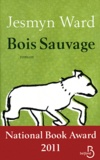 Bois sauvage / Jesmyn Ward   Ward, Jesmyn (1977-....). Auteur