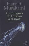 Haruki Murakami - Chroniques de l'oiseau à ressort.