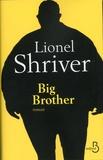 Big brother / Lionel Shriver | Shriver, Lionel (1957-....). Auteur