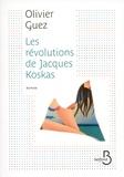 révolutions de Jacques Koskas (Les) : roman | Guez, Olivier (1974-....). Auteur