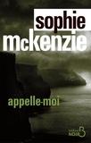 Sophie McKenzie - Appelle-moi.