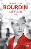 Face à la mer / Françoise Bourdin | Bourdin, Françoise (1952-....)