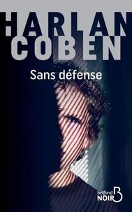 Harlan Coben - Sans défense.