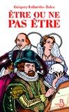 Grégory Laburthe-Tolra - Etre ou ne pas être - L'extraordinaire histoire de Francis Bacon.