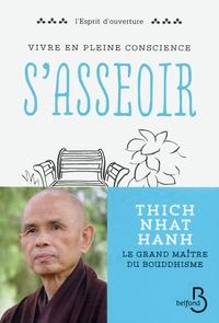 Thich Nhat Hanh - Vivre en pleine conscience : s'asseoir.