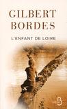 Gilbert Bordes - L'enfant de Loire.