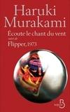 Haruki Murakami - Ecoute le chant du vent suivi de Flipper 1973.