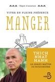 Thich Nhat Hanh - Vivre en pleine conscience : manger.