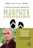 Thich Nhat Hanh - Vivre en pleine conscience : marcher.
