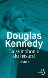 La symphonie du hasard. Livre 1 / Douglas Kennedy   Kennedy, Douglas (1955-....). Auteur