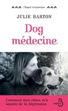 Julie Barton - Dog médecine.