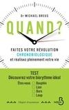 Michael Breus - Quand ? - Faites votre révolution chronobiologique et réalisez pleinement votre vie.
