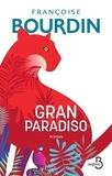 Gran Paradiso / Françoise Bourdin | Bourdin, Françoise (1952-....). Auteur