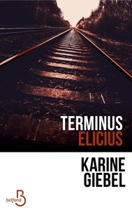 Karine Giebel - Terminus Elicius.