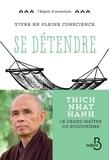 Thich Nhat Hanh - Vivre en pleine conscience : se détendre.