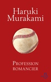 Haruki Murakami - Profession romancier.
