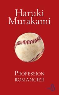 Haruki Murakami - Profession romancier.