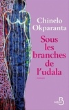 Chinelo Okparanta - Sous les branches de l'udala.