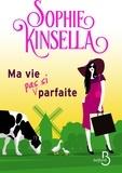 Sophie Kinsella - Ma vie (pas si) parfaite.