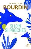 Si loin, si proches / Françoise Bourdin | Bourdin, Françoise (1952-....)