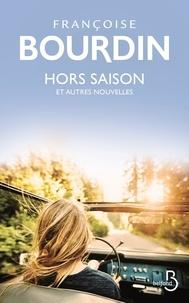 Françoise Bourdin - Hors-saison et autres nouvelles.