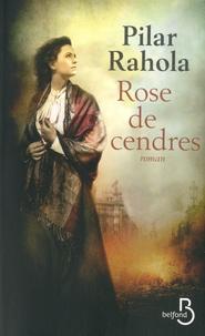 Pilar Rahola - Rose de cendres.